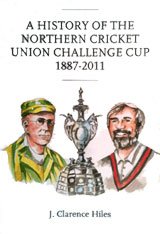 A History of the Northern Cricket Union Challenge Cup 1887-2011
